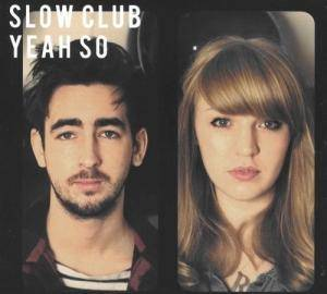 Slow Club: Yeah So - Cover