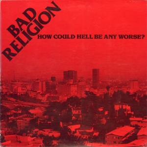Cover - Bad Religion: How Could Hell Be Any Worse?