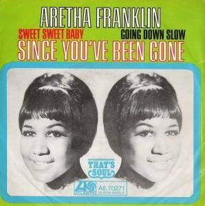 Cover - Aretha Franklin: (Sweet Sweet Baby) Since You've Been Gone