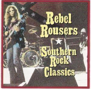 Rebel Rousers Southern Rock Classics - Cover