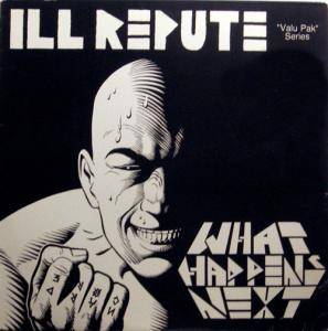 Cover - Ill Repute: What Happens Next