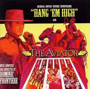 Cover - Dominic Frontiere: Hang 'em High / The Aviator / Barquero