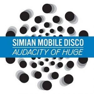Cover - Simian Mobile Disco: Audacity Of Huge