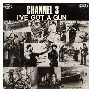 Cover - Channel 3: I've Got A Gun