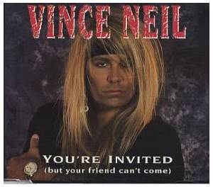 Cover - Vince Neil: You're Invited (But Your Friend Can't Come)