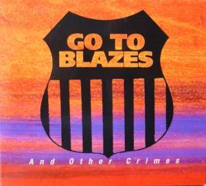 Cover - Go To Blazes: And Other Crimes