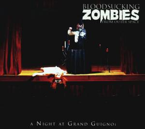 Cover - Bloodsucking Zombies From Outer Space: Night At Grand Guignol, A