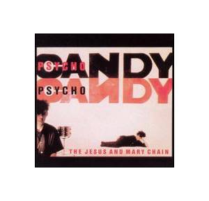 The Jesus And Mary Chain: Psychocandy - Cover