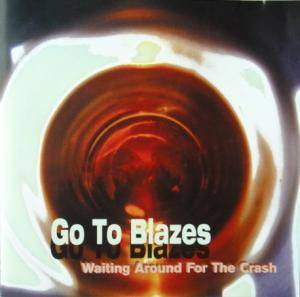Cover - Go To Blazes: Waiting Around For The Crash