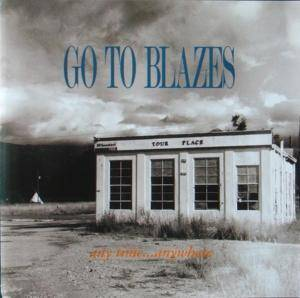Cover - Go To Blazes: Any Time ... Anywhere