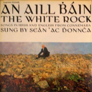Cover - Seán 'ac Donncha: Aill Bain - The White Rock, An