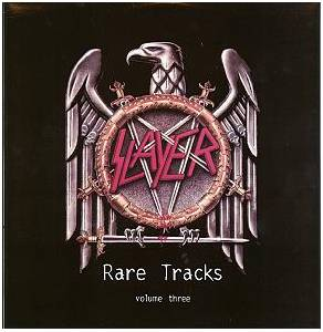 Slayer: Rare Tracks Volume 3 - Cover