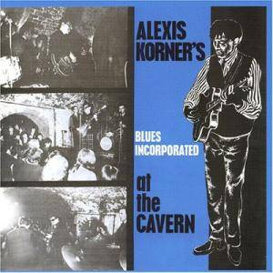 Cover - Alexis Korner's Blues Incorporated: At The Cavern
