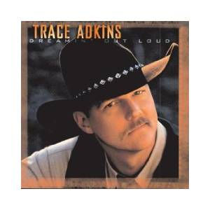 Cover - Trace Adkins: Dreamin' Out Loud