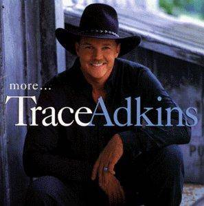 Cover - Trace Adkins: More...