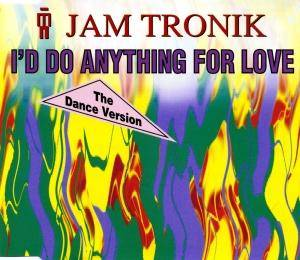 Cover - Jam Tronik: I'd Do Anything For Love