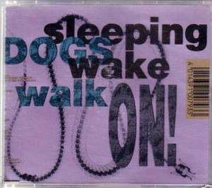 Cover - Sleeping Dogs Wake: Walk On!
