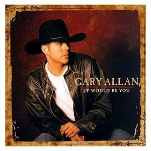 Cover - Gary Allan: It Would Be You