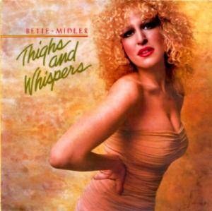 Cover - Bette Midler: Thighs And Whispers