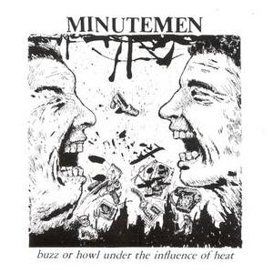 Cover - Minutemen: Buzz Or Howl Under The Influence Of Heat