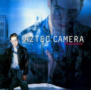 Cover - Aztec Camera: Dreamland