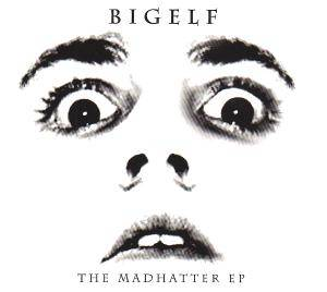 Cover - Bigelf: Madhatter EP, The