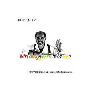 Roy Bailey: Why Does It Have To Be Me? - Cover