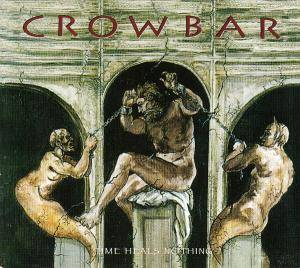 Cover - Crowbar: Time Heals Nothing