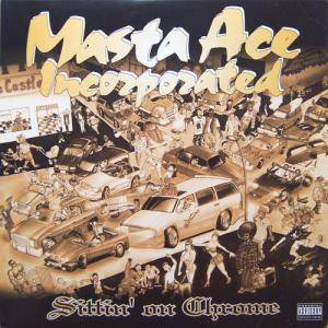 Masta Ace Incorporated: Sittin' On Chrome - Cover