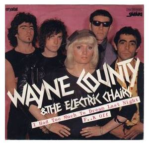 Cover - Wayne County & The Electric Chairs: I Had Too Much To Dream Last Night