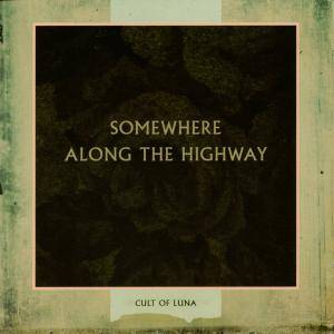 Cult Of Luna: Somewhere Along The Highway - Cover