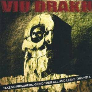 Viu Drakh: Take No Prisoners, Grind Them All And Leave This Hell - Cover