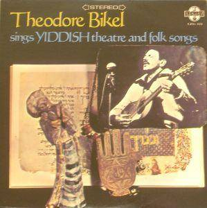Cover - Theodore Bikel: Theodore Bikel Sings Yiddish Theatre And Folk Songs