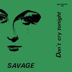 "Savage: Don't Cry Tonight (7"") - Bild 1"
