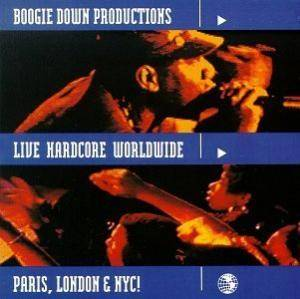 Boogie Down Productions: Live Hardcore Worldwide - Cover