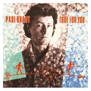 Cover - Paul Brady: True For You