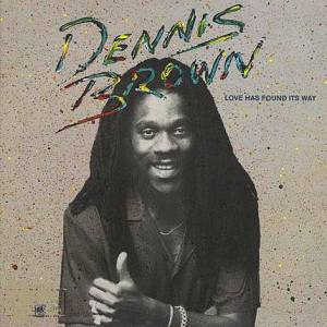 Cover - Dennis Brown: Love Has Found Its Way