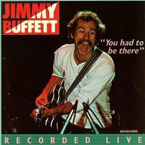 Jimmy Buffett: You Had To Be There - Cover