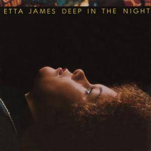 Cover - Etta James: Deep In The Night