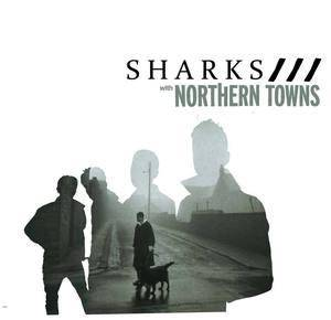 Cover - Sharks: Sharks / Northern Towns
