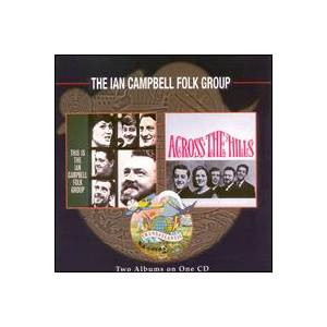 Cover - Ian Campbell Folk Group, The: This Is The Ian Campbell Folk Group / Across The Hills