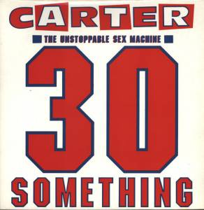Carter The Unstoppable Sex Machine: 30 Something (LP) - Bild 1