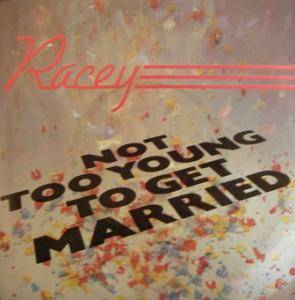 Cover - Racey: Not Too Young To Get Married