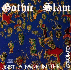 Gothic Slam: Just A Face In The Crowd - Cover