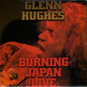 Glenn Hughes: Burning Japan Live - Cover