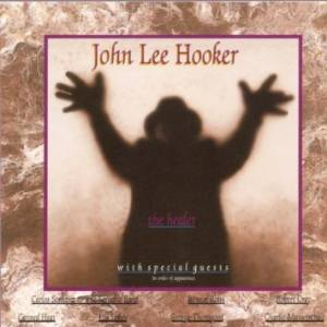 John Lee Hooker: Healer, The - Cover