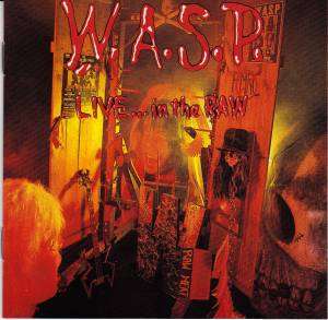 W.A.S.P.: Live... In The Raw (CD) - Bild 1