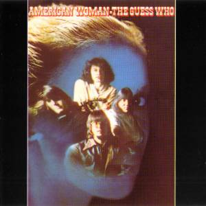 The Guess Who: American Woman - Cover