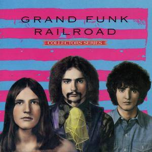 Cover - Grand Funk Railroad: Capitol Collectors Series