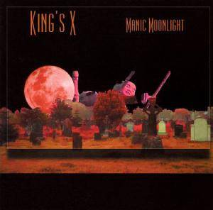 Cover - King's X: Manic Moonlight